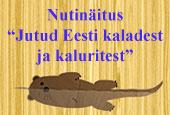 """Nutinäitus """"Jutud Eesti kaladest ja kaluritest"""""""